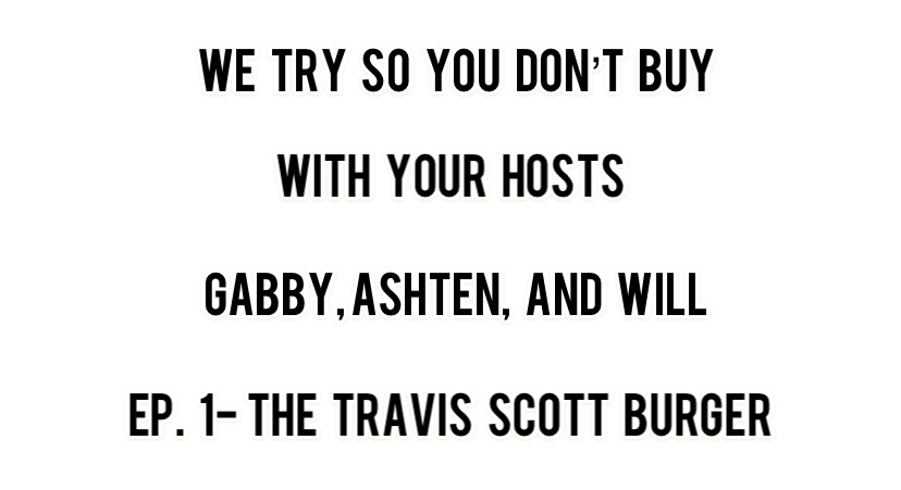 We+try+so+you+don%E2%80%99t+buy%3A+the+Travis+Scott+Burger